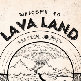 Welcome To Lava Land - a musical journey