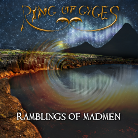 Ring Of Gyges - Ramblings Of Madmen