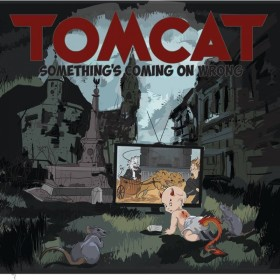 Tomcat album Something's comin' on wrong